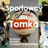 Sportowcy dla Tomka licytacja na rzecz Tomka Kozłowskiego