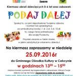 Podaj dalej - kiermasz ubrań dla dzieci i zabawek Cekcyn 25.09.2016 plakat