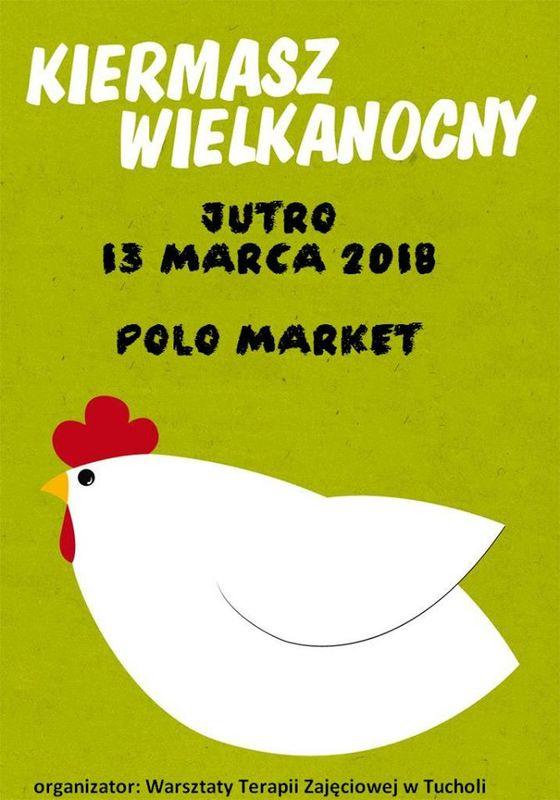 Kiermasz Wielkanocny WTZ Tuchola Polo Market 13.03.2018
