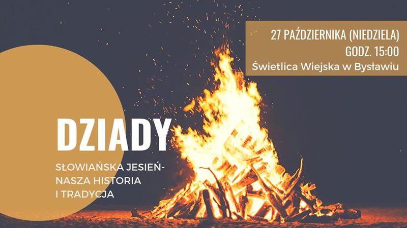Dziady, czyli jak Słowianie obchodzili święto zmarłych 27.10.2019 Bysław
